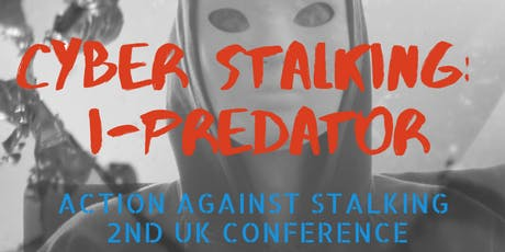Action Against Stalking 2019 Conference - Cyber stalking: the iPredator tickets