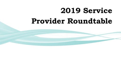 2019 Service Provider Roundtable