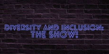 DIVERSITY AND INCLUSION: THE SHOW! tickets