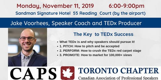 The Key To TEDx Success: CAPS- Canadian Association of Professional Speakers: Toronto