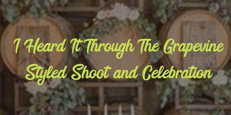 Heard it Through the Grapevine Styled Shoot and Celebration tickets