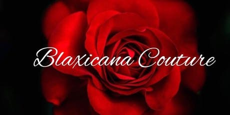 An Evening with Blaxicana Couture tickets