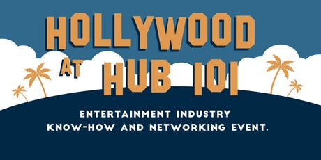 Hollywood at HUB 101: An Entertainment Industry Know-How & Networking Event tickets