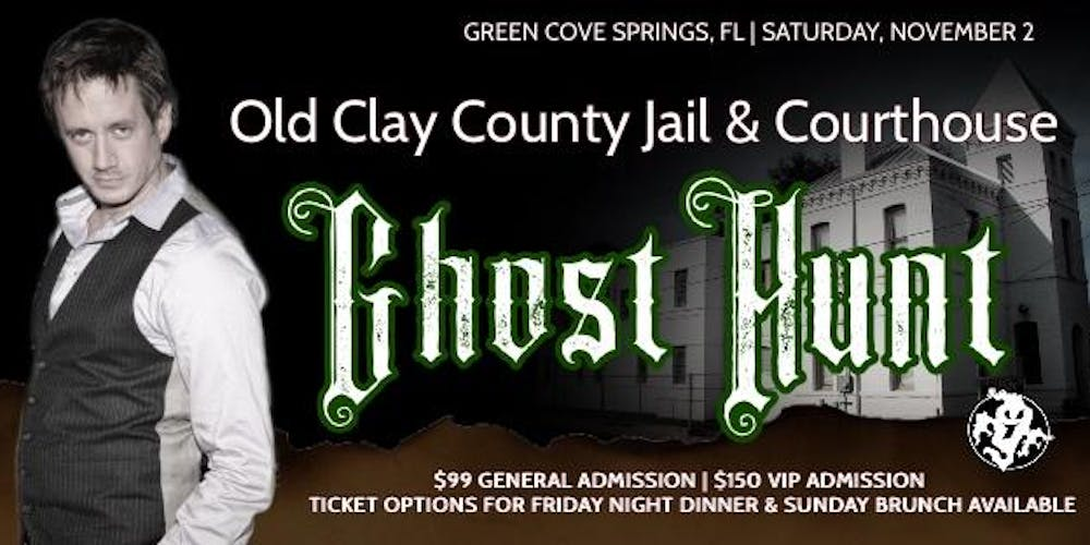 FACE YOUR FEARS GHOST HUNT - OLD CLAY COUNTY JAIL Tickets
