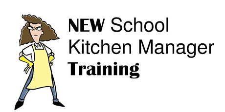 New School Kitchen Manager Training tickets