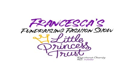 Francesca's Fundraising Fashion Show for Little Princess Trust tickets