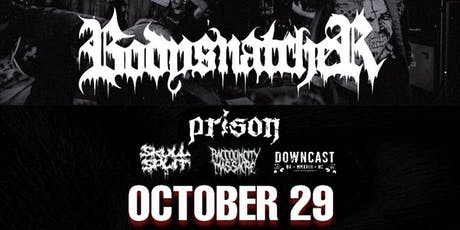 Bodysnatcher + Prison at Southport Music Hall tickets
