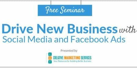 Drive New Business with Social Media and Facebook Ads