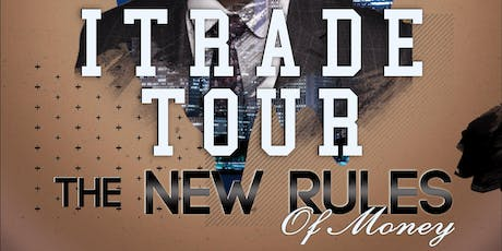 I Trade Tour : The New Rules Of Money - Forex/Crypto Workshop tickets