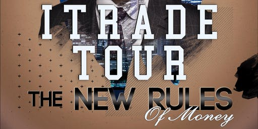 I Trade Tour : The New Rules Of Money - Forex/Crypto Workshop