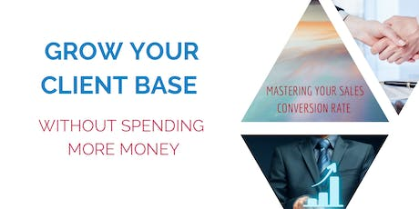Grow Your Client Base WITHOUT Spending More Money tickets