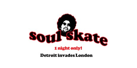 Soul Skate Detroit invades London tickets