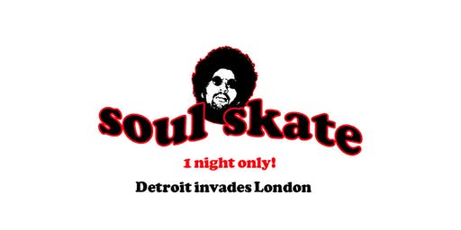 Soul Skate Detroit invades London