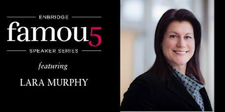 2019 Enbridge Famous 5 Speaker Series featuring Lara Murphy tickets