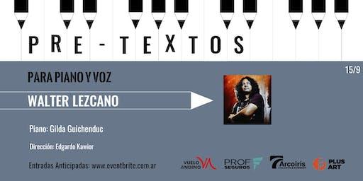 Pretextos para piano y voz con Walter Lezcano