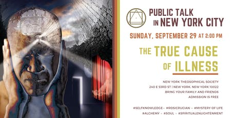 Public Talk in New York City - The True Cause of Illness tickets