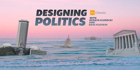 Designing Politics with Renata Glebocki and Dave Plotkin tickets
