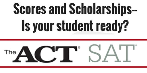 Scores and Scholarships: How the SAT and ACT can help pay for college! October 5.