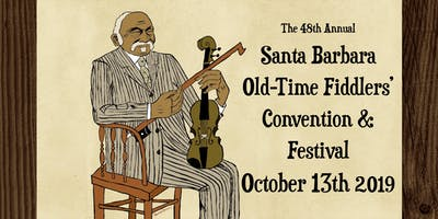 The 48th Annual Santa Barbara Old-Time Fiddlers Convention & Festival
