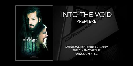INTO THE VOID - Movie Premiere tickets