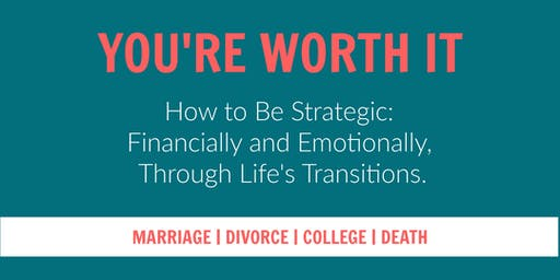 You're Worth It: Strategic Planning for Life's Transitions