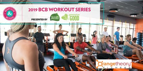 BCB Workout with Orangetheory Fitness Austin Presented by Seventh Generation! (Austin, TX) tickets