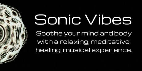 Sonic Vibes Healing Concert - A Musical Rejuvinating Experience tickets
