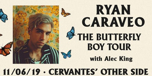 Ryan Caraveo - The Butterfly Boy Tour w/  Alec King