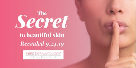 VIP Event - The Secret to Beautiful Skin is Revealed! tickets