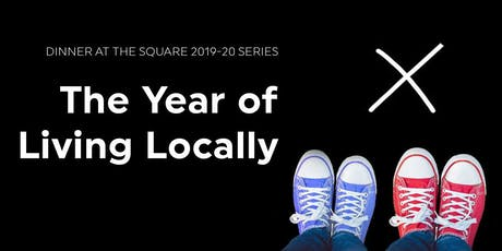 Dinner at The Square 2019-20 Season Tickets: The Year of Living Locally tickets