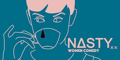 Nasty Women Comedy: Smash Fest Opening Night! tickets