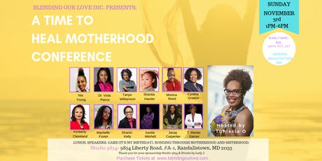 A Time to Heal Motherhood Conference tickets