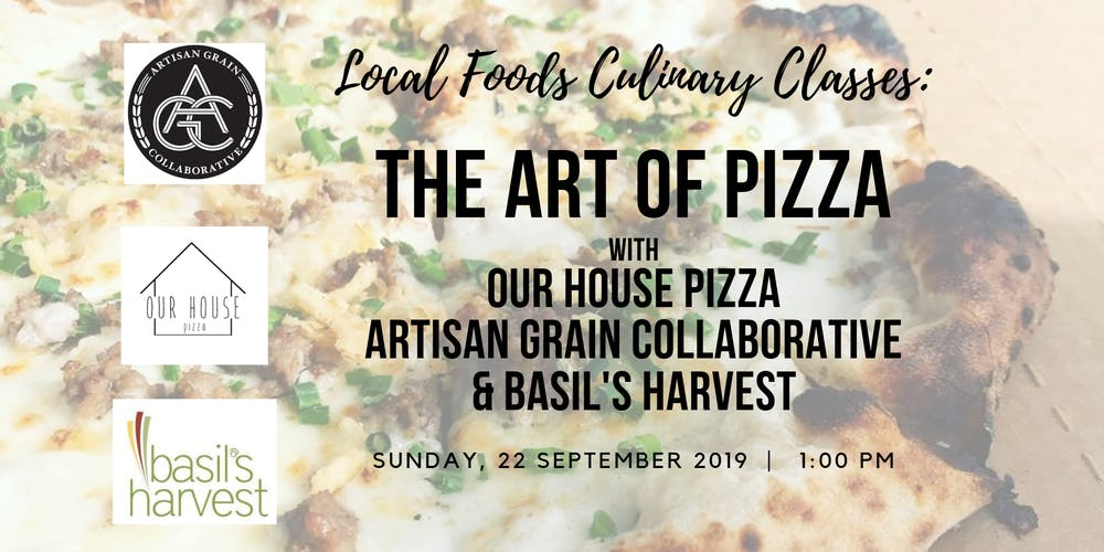 The Art of Pizza: Local Foods + Our House Pizza +ACG +
