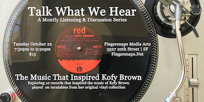 Talk What We Hear: The Music That Inspired Kofy Brown