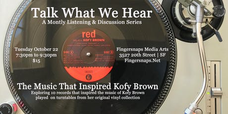 Talk What We Hear: The Music That Inspired Kofy Brown tickets