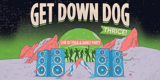 Get Down Dog... Thrice