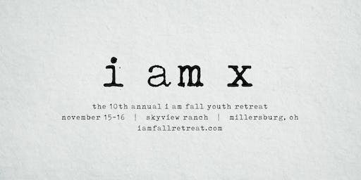 I Am: X (Fall Youth Retreat)