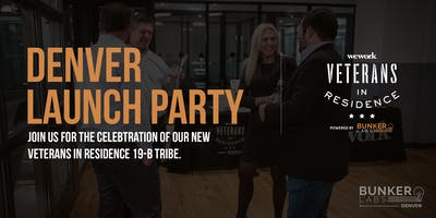 Denver Launch Party! WeWork Veterans in Residence Powered by Bunker Labs