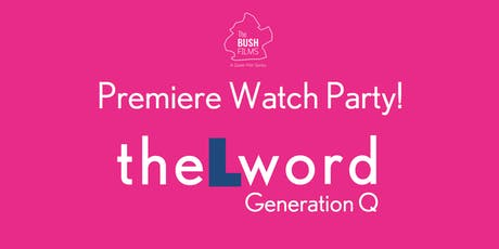 The L Word: Generation Q / Premiere Watch Party tickets