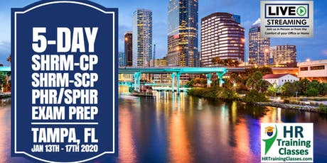 5 Day PHR, SPHR, SHRM-CP and SHRM-SCP Exam Prep Boot Camp in Tampa, FL tickets