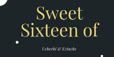 Uchechi & Eziuche Sweet 16
