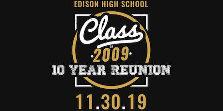 Edison High School  Class of 2009 Ten Year Reunion tickets