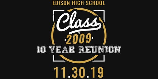 Edison High School  Class of 2009 Ten Year Reunion