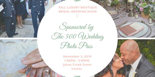 Fall Luxury Boutique Bridal Wedding Show 2019