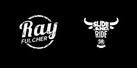 Ray Fulcher at Slide & Ride Saloon tickets