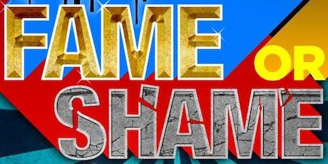 Fame or Shame tickets