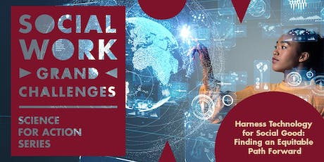 GSSW Science for Action Series: Social Work Grand Challenge - Harness Technology for Social Good tickets