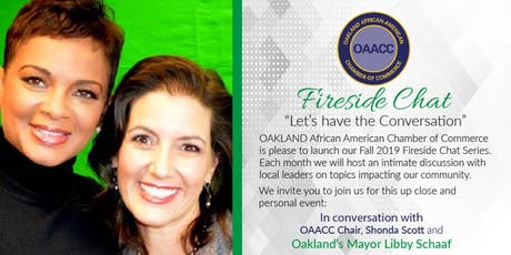 The OAACC  Presents Fireside Chat with Mayor Libby Schaaf and Shanda Scott. tickets