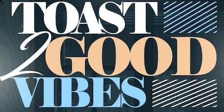 Toast 2 Good Vibes tickets