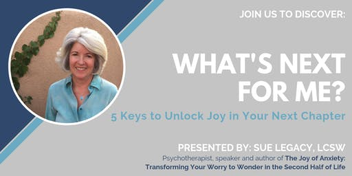 What's Next For Me?  5 Keys to Unlock Joy in Your Next Chapter